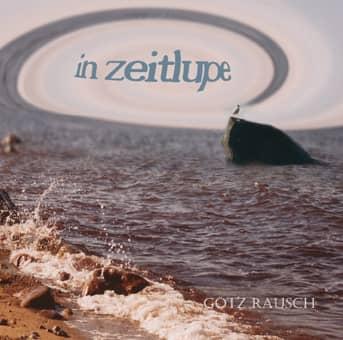 """Albumcover """"In Zeitlupe"""", Götz Rausch"""